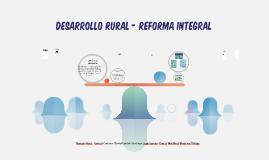 DESARROLLO RURAL - REFORMA INTEGRAL