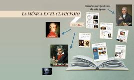 """Copy of """"LA MÚSICA EN EL CLASICISMO"""""""