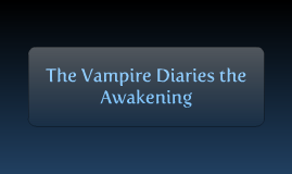 Vampire diaries the awakening