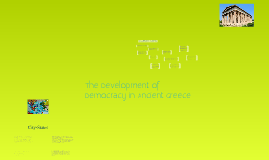 Ancient Greece:Development of Democracy