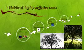 7 Habits of  highly effetive teens