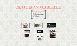 NETFLIX AND CHILLLLL