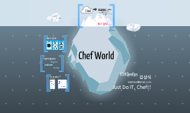 Just Do IT, Chef. 김성식