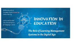 The Role of Learning Management Systems in the Digital Age