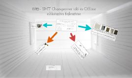 880 - SMT Changeover idő és Offline előkészítés fejlesztése