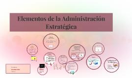 Elementos de la Administración Estratégica