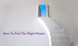 Copy of How To Find The Right Picture