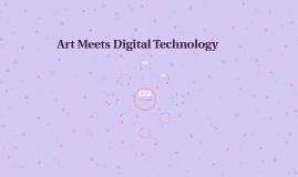 Art Meets Digital Technology