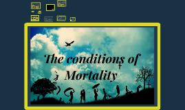 5 The conditions of Mortality 5