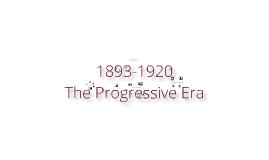 Chapter 13 The Progressive Era