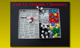 Unit 13: Organic Chemistry