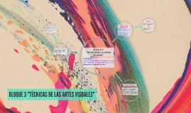 "BLOQUE 3 ""TÉCNICAS DE LAS ARTES VISUALES"""