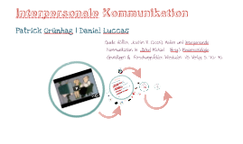 Interpersonale Kommunikation - Patrick Grünhag | Daniel Luccas