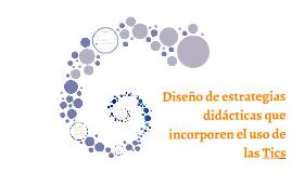 Copy of Diseño de estrategias didácticas que incorporen el uso de la