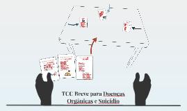 TCC Breve para Doenças Orgânicas e Suicídio