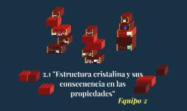 """Copy of """"Estructura cristalina y sus consecuencias en las propiedade"""