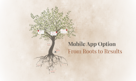 Mobile App - From Roots to Results