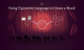 Using Figurative Language to Create a Mood