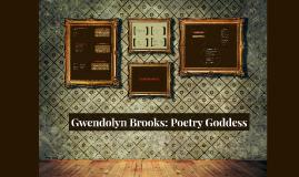 Gwendolyn Brooks: Poetry Goddess
