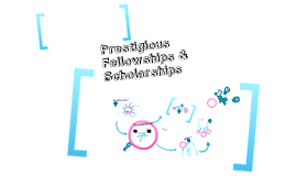 Copy of Copy of Prestigious Fellowships and Scholarship