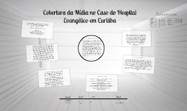 Cobertura da Mídia no Caso do Hospital Evangélico em Curitib