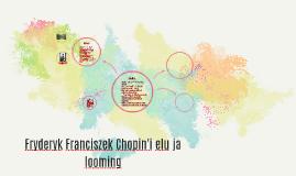 Copy of Fryderyk Franciszek Chopin'i elu ja looming