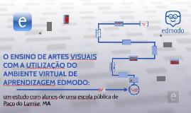 O ENSINO DE ARTES VISUAIS COM A UTILIZAÇÃO DO AMBIENTE VIRTUAL DE APRENDIZAGEM EDMODO
