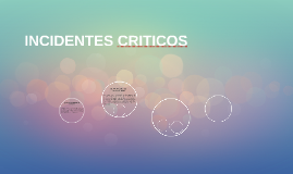 INCIDENTES CRITICOS