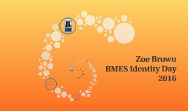 Zoe Brown BMES Identity Day