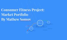 Consumer Fitness Project: Market Portfolio