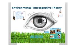 Environmental-Introspective Theory