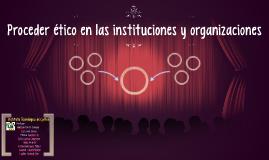 Proceder ético en las instituciones y organizaciones