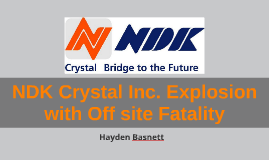 NDK Crystal Inc. Explosion with Offsite Fatality