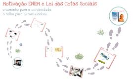 Motivação ENEM e Lei das Cotas - 2015