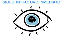 SIGLO XXI FUTURO INMEDIATO