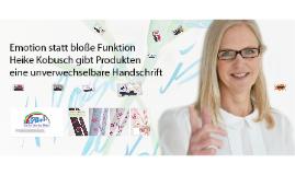 Emotion statt Funktion - Heike Kobusch gibt Produkten eine unverwechselbare Handschrift