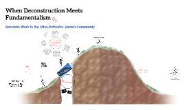 When Deconstruction Meets Fundamentalism