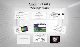 "AISci 1.1 - Unit 3 - ""Seeing"" Stars"