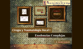 Exodoncias Complejas