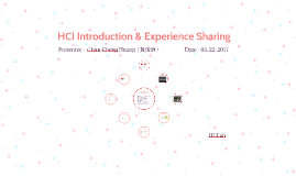 HCI Introduction & Experience Sharing