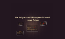 The Religious and Philosophical View of Human Nature