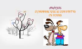 Copy of ANÁLISIS DEL HOMBRE QUE SE CONVIRTIO EN PERRO