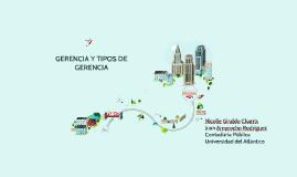 Copy of GERENCIA Y TIPOS DE GERENCIA
