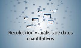 Recoleccion y analisis de datos cuantitativos