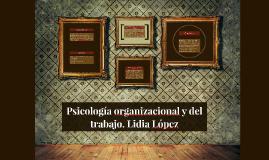 Copy of Psicología organizacional y del trabajo. Lidia López