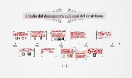 L'Italia dal dopoguerra alla crisi del centrismo