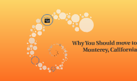 Why you should move to Monterey, California