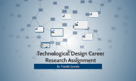 Technological Design Career Research Assignment