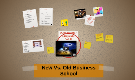 New Vs. Old Business School