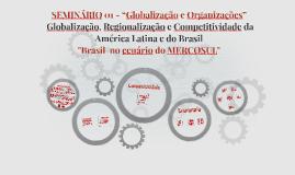 """SEMINÁRIO 01 - """"Globalização e Organizações"""""""